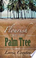 Flourish Like the Palm Tree