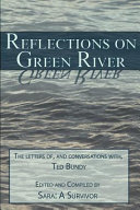 Reflections On Green River The Letters Of And Conversations With Ted Bundy
