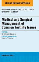 Medical and Surgical Management of Common Fertility Issues, An Issue of Obstetrics and Gynecology Clinics - E-Book Pdf/ePub eBook