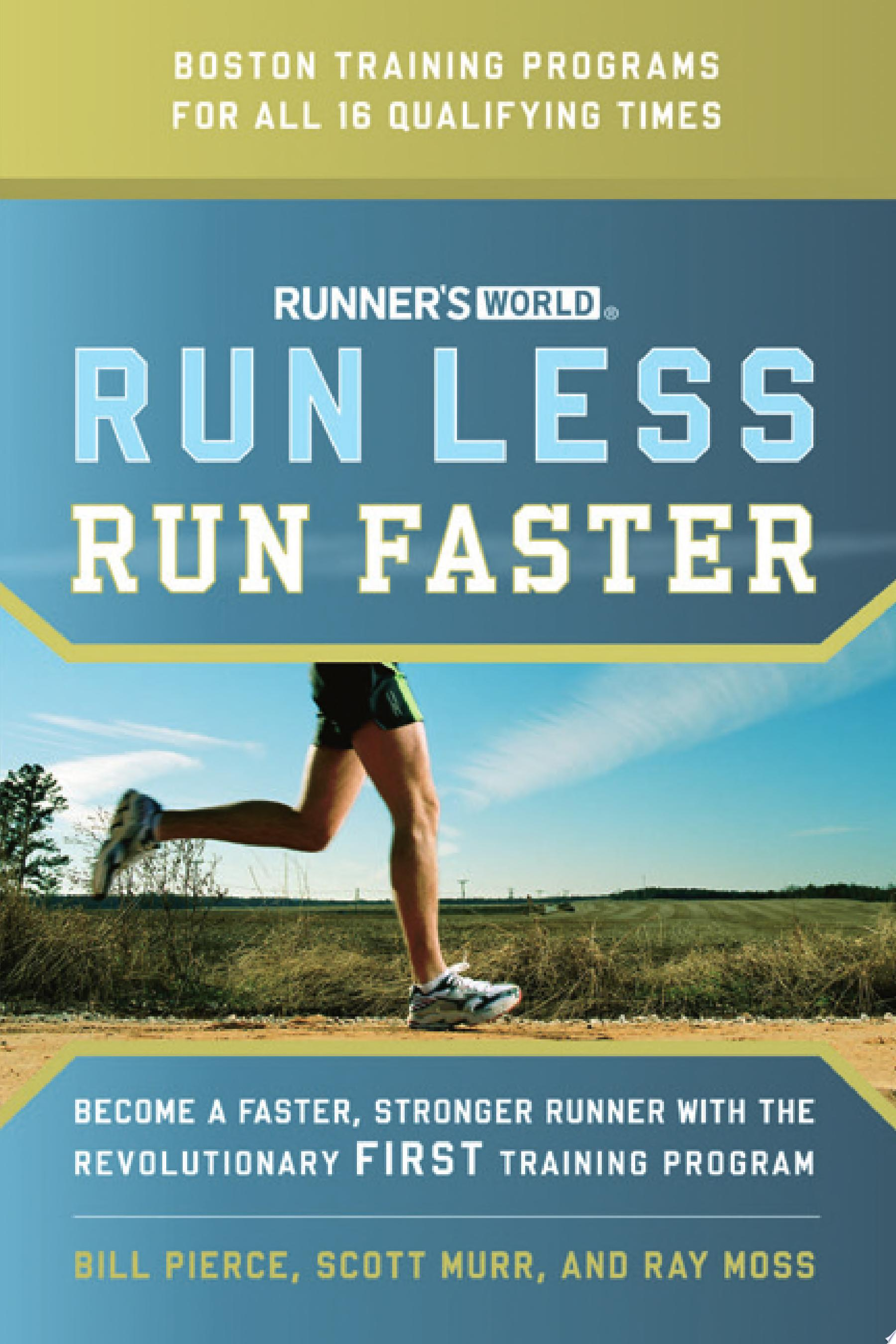 Runner s World Run Less  Run Faster