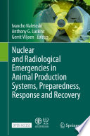 Nuclear and Radiological Emergencies in Animal Production Systems  Preparedness  Response and Recovery Book