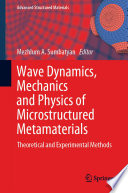 Wave Dynamics  Mechanics and Physics of Microstructured Metamaterials