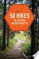 50 Hikes in Eastern Massachusetts (fifth) (Explorer's 50 Hikes)