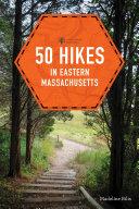 50 Hikes in Eastern Massachusetts (fifth) (Explorer's 50 Hikes) [Pdf/ePub] eBook