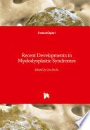 Recent Developments in Myelodysplastic Syndromes