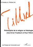 Philosophie de la religion et théologie chez Ernst Troeltsch et Paul Tillich