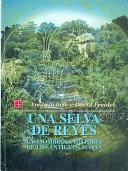 Una Selva de Reyes: La Asombrosa Historia de los Antiguos Mayas