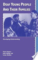 Deaf Young People and Their Families  : Developing Understanding