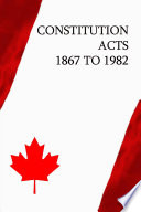 Constitution Acts  1867 to 1982