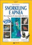 Snorkeling e apnea. Per conoscere le meraviglie del mare