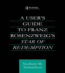 Pdf A User's Guide to Franz Rosenzweig's Star of Redemption