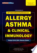 Proceedings of 12th International Conference on Allergy  Asthma   Clinical Immunology 2018