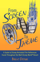 From Screen to Theme  A Guide to Disney Animated Film References Found Throughout the Walt Disney World r  Resort