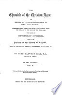 The Chronicle of the Christian Ages  Or Record of Events Ecclesiastical  Civil and Military     to the End of     1858  Etc