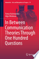 In Between Communication Theories Through One Hundred Questions