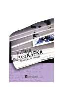Le Journal de Kafka, ou, L'écriture en procès
