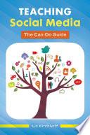 Teaching Social Media: The Can-Do Guide