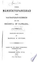 The M Nd Kyopanishad With Gaudap Da S K Rik S And The Bh Shya Of S Ankara Book PDF