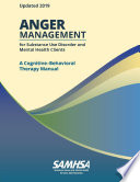Anger Management for Substance Use Disorder and Mental Health Clients  A Cognitive Behavioral Therapy Manual  Updated 2019