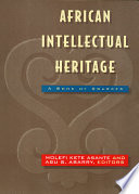 """""""African Intellectual Heritage: A Book of Sources"""" by Molefi Kete Asante, Abu Shardow Abarry"""