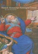 Flemish Manuscript Painting in Context