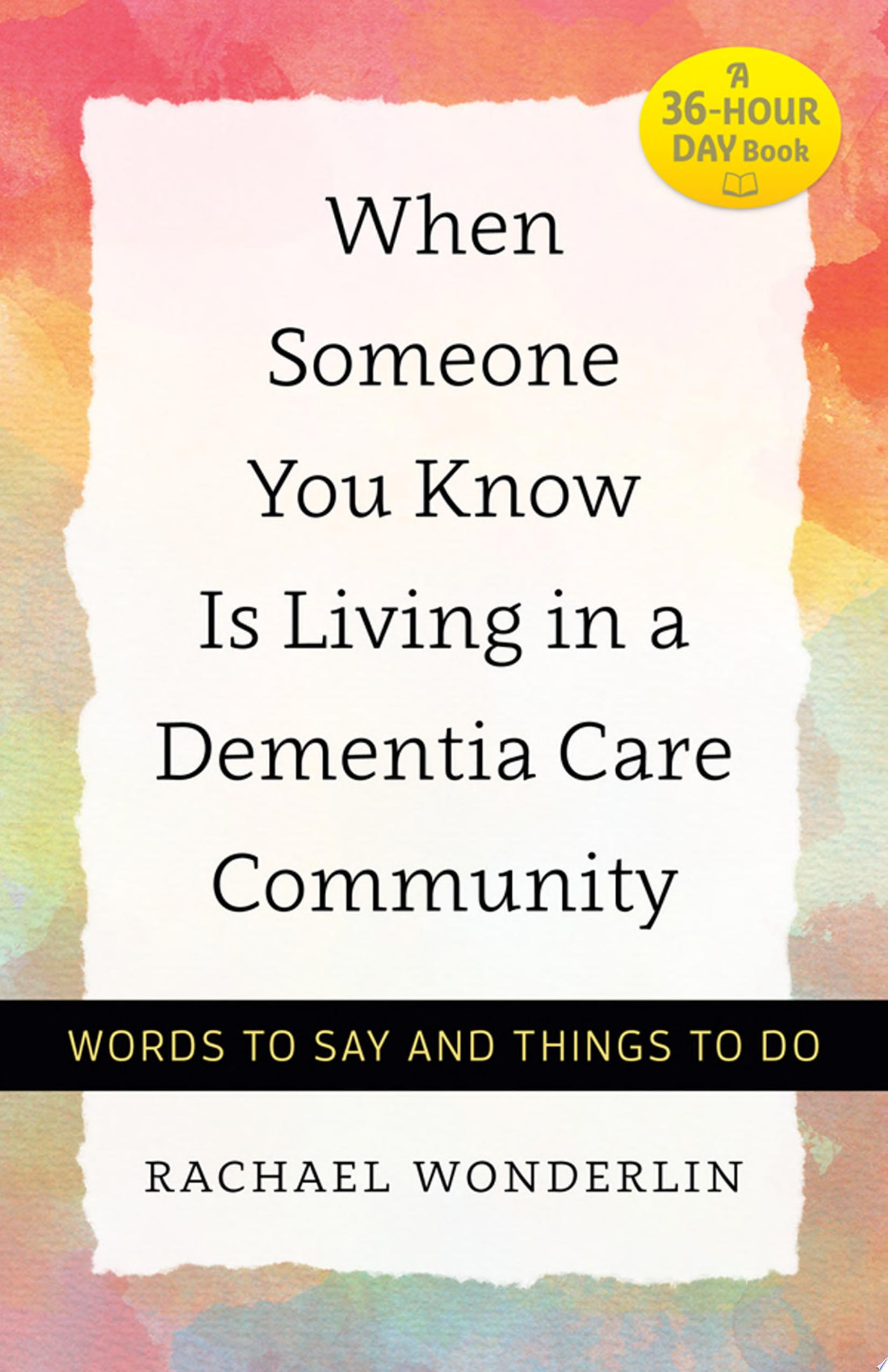 When Someone You Know Is Living in a Dementia Care Community
