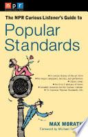 The Npr Curious Listener S Guide To Popular Standards Book PDF