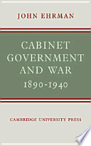 Cabinet Government and War, 1890-1940