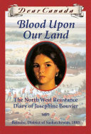 Dear Canada: Blood Upon Our Land