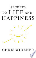 Secrets to Life and Happiness