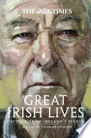 The Times Great Irish Lives  Obituaries of Ireland   s Finest