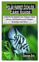Polar Parrot Cichlids Care Guide