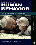 Bundle  Hutchison  Dimensions of Human Behavior  Person and Environment  5e   Hutchison  Dimensions of Human Behavior  the Changing Life Course  5e