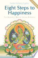 """Eight Steps to Happiness: The Buddhist Way of Loving Kindness"" by Geshe Kelsang Gyatso"