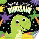 Twinkle  Twinkle  Dinosaur