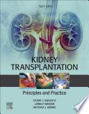 """Kidney Transplantation Principles and Practice E-Book"" by Stuart J. Knechtle, Lorna P. Marson, Peter J Morris"