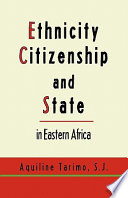 Ethnicity  Citizenship and State in Eastern Africa