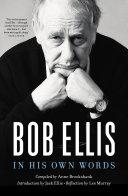 Bob Ellis: In His Own Words