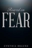 Reared on FEAR