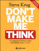 Don T Make Me Think Un Approccio Di Buon Senso All Usabilit Web E Mobile