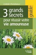 3 grands secrets pour réussir votre vie amoureuse