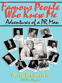 Famous People Who Knew Me: Adventures of a PR Man