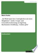 """""""Im Widerspiel des Unmöglichen mit dem Möglichen"""": Liebe, Utopie und Grenzüberschreitung in Ingeborg Bachmanns Erzählung """"Undine geht"""""""