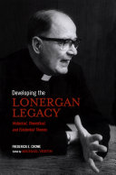 Developing the Lonergan Legacy