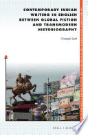Contemporary Indian Writing in English between Global Fiction and Transmodern Historiography