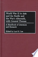 World War Two In Asia And The Pacific And The War S Aftermath With General Themes