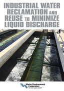 Industrial Water Reclamation and Reuse to Minimize Liquid Discharge Book