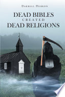 Dead Bibles Created Dead Religions