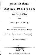 Schul- und Reise-Taschen-Wörterbuch der französischen und deutschen Sprache