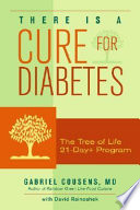 """There Is a Cure for Diabetes: The Tree of Life 21-Day+ Program"" by Gabriel Cousens, David Rainoshek"
